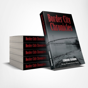 Border City Chronicles Author Edmond Gagnon